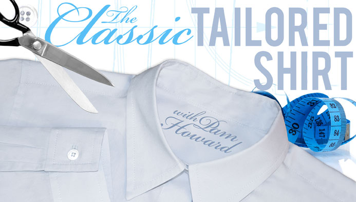 Pam Howard the classic tailored shirt class