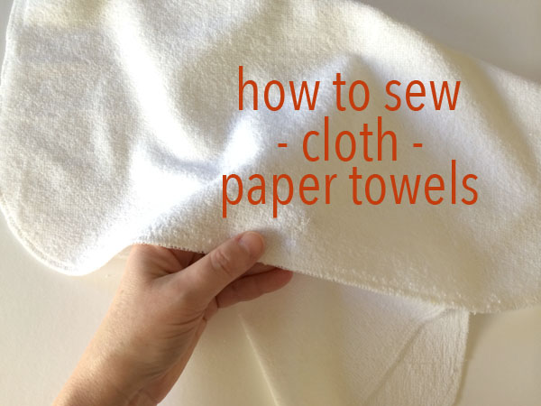 how to sew cloth paper towels