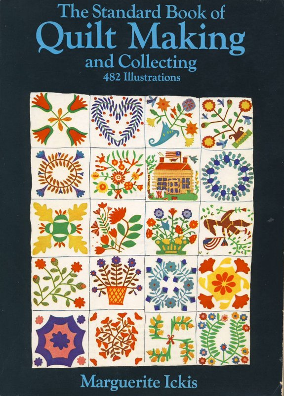 "Marguerite Ickis ""The Standard Book of Quilt Making and Collecting"""