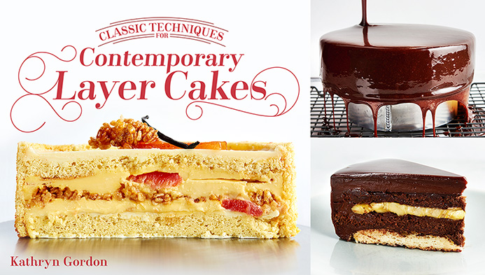 Classic Techniques for Contemporary Layer Cakes