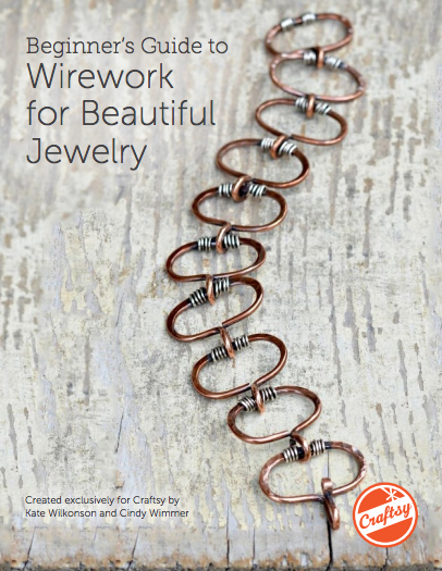 Beginner's Guide to Wirework for Beautiful Jewelry
