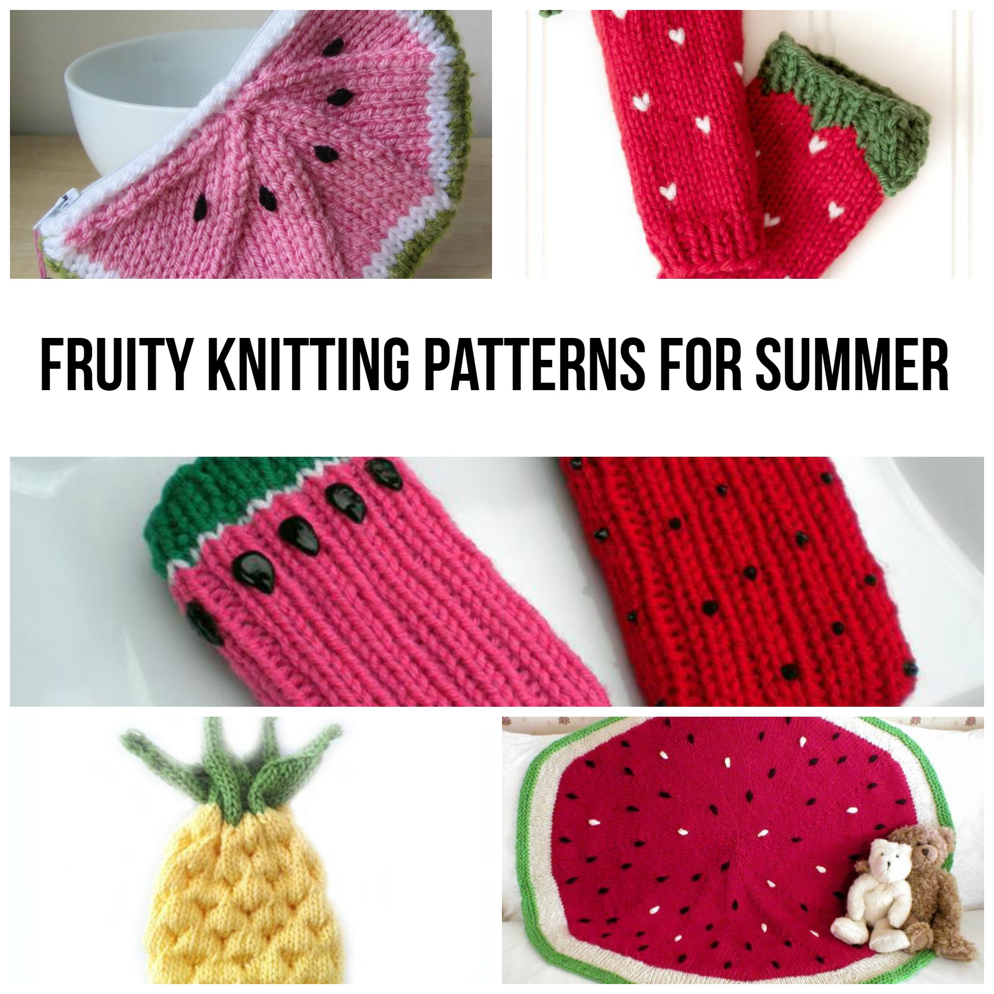 Collage of Fruit Knitting Patterns for Summer