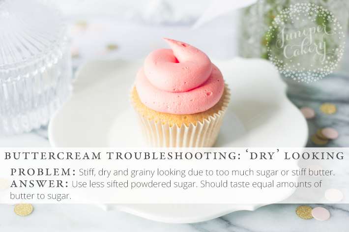 Too much powdered sugar can create dry and stiff looking buttercream!