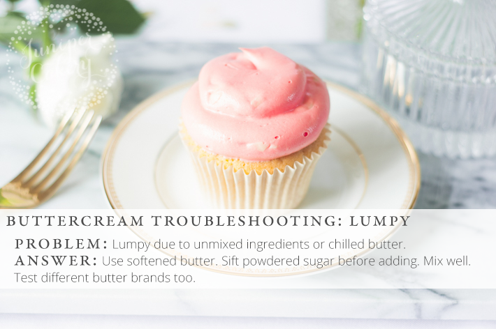 Unsightly lumps in buttercream can mean an unmixed batch.
