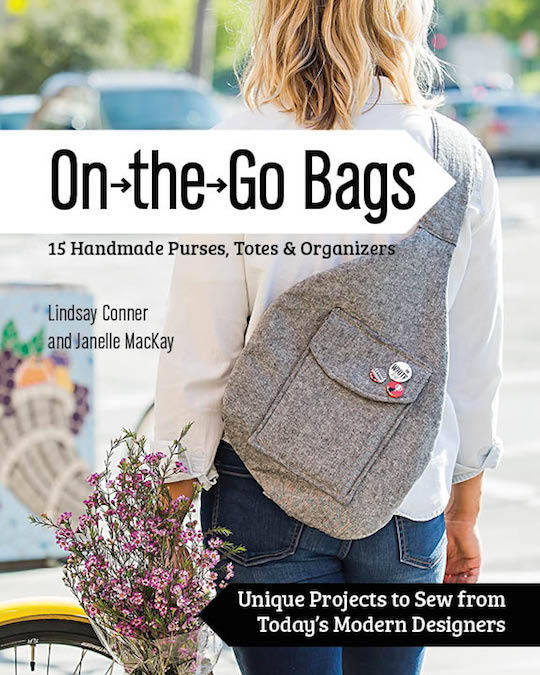 On the Go Bags—15 Handmade Purses, Totes & Organizers (Dec. '15, Stash Books)