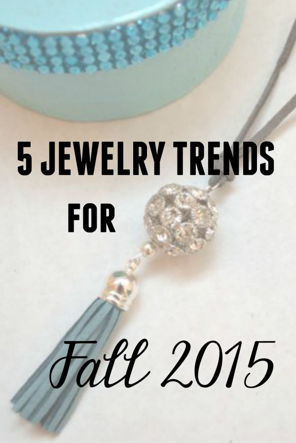 5 Jewelry Trends for Fall 2015