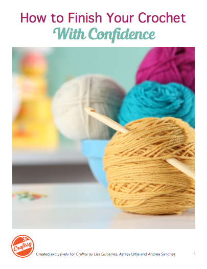 How to Finish Your Crochet With Confidence