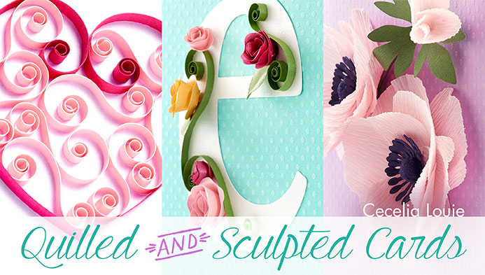 Quilled & Sculpted Cards Class