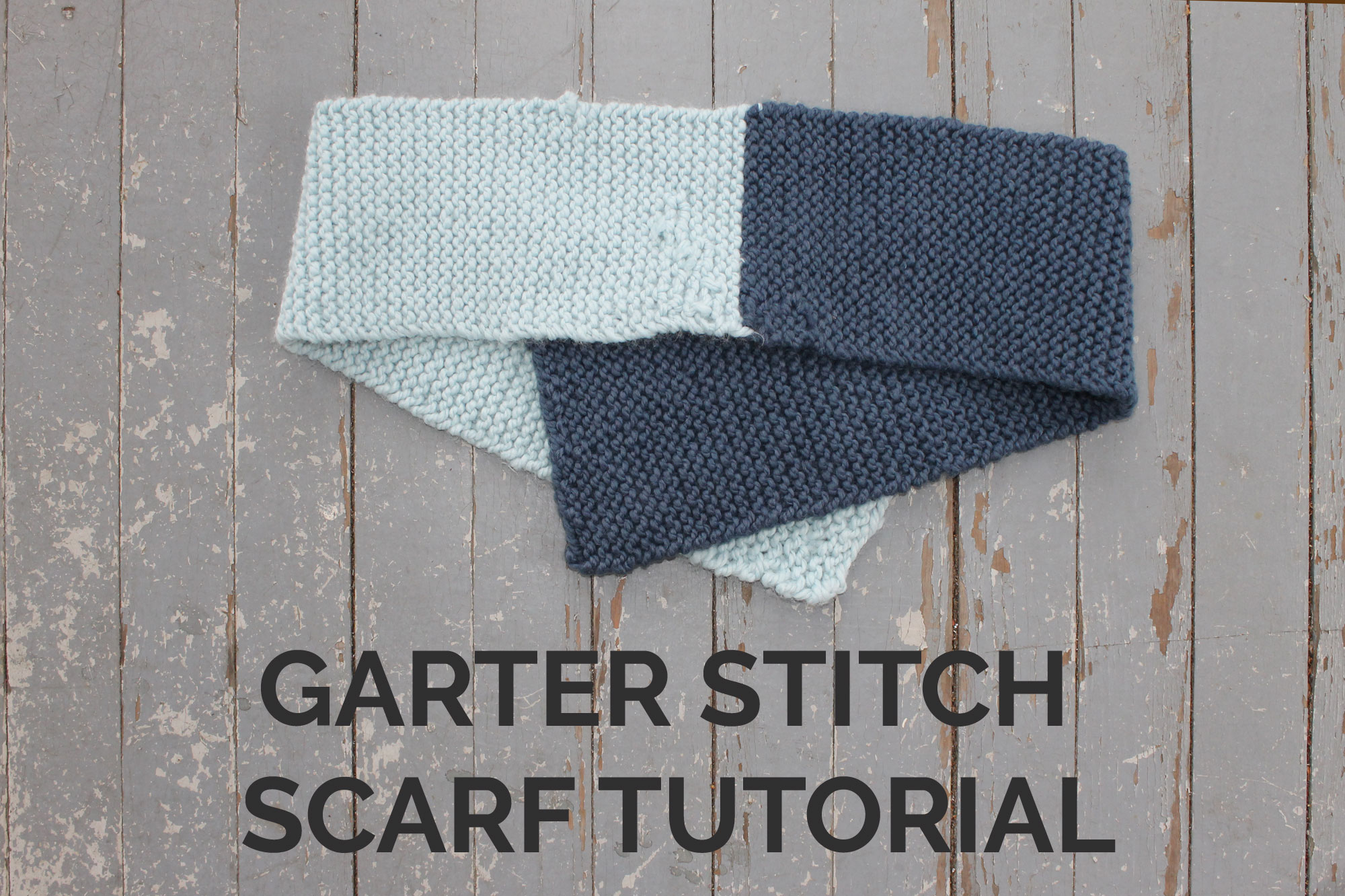 Garter Stitch Scarf Tutorial