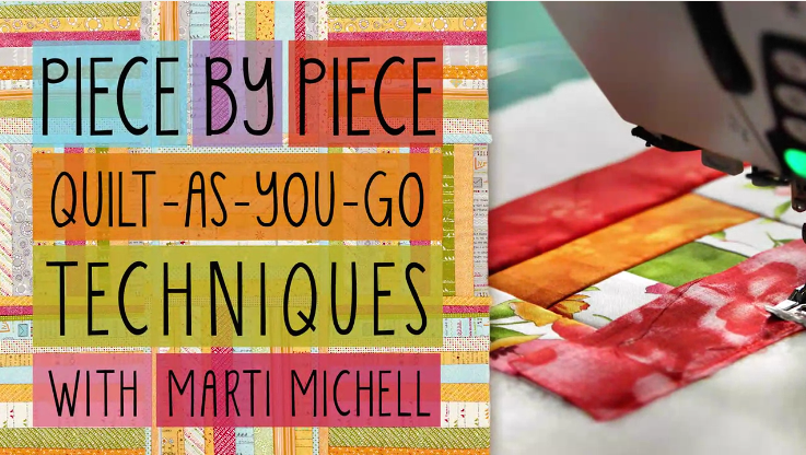 Piece by Piece Quilt-as-You-Go Techniques