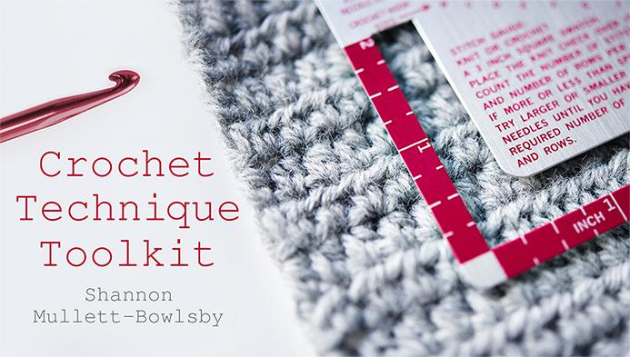 Crochet Technique Toolkit Class