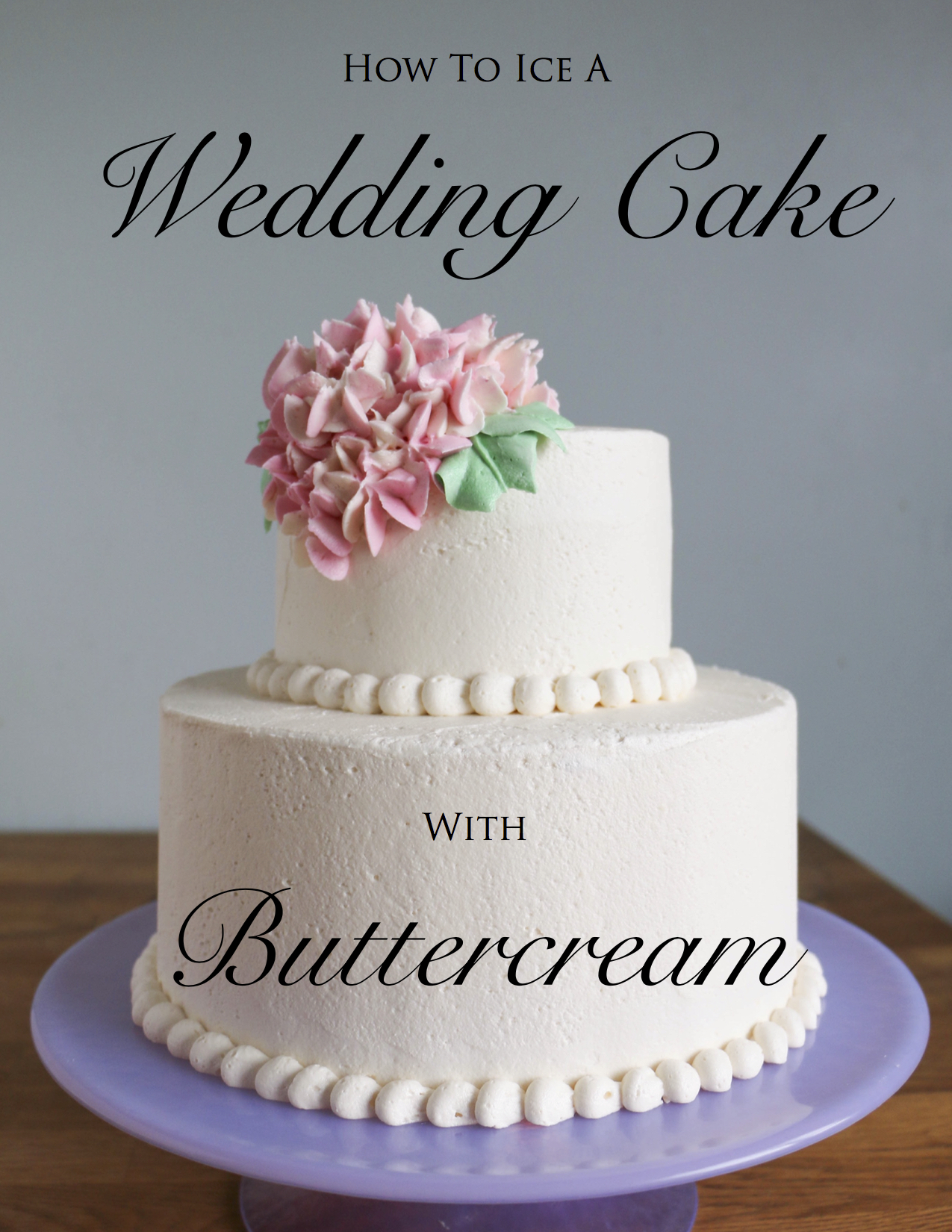 How to Ice a Wedding Cake with Buttercream | Erin Gardner