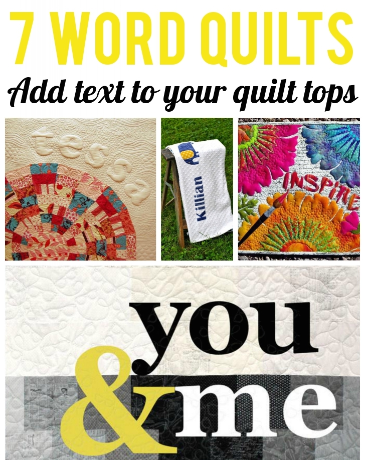 7 Word Quilts: Adding Text to your Projects