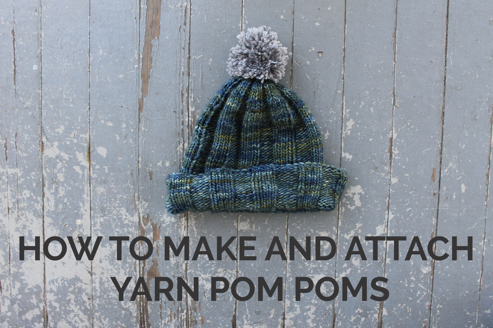 How to Make and Attach Yarn Pom Poms