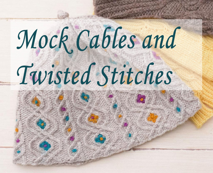 Mock Cables and Twisted Stitches