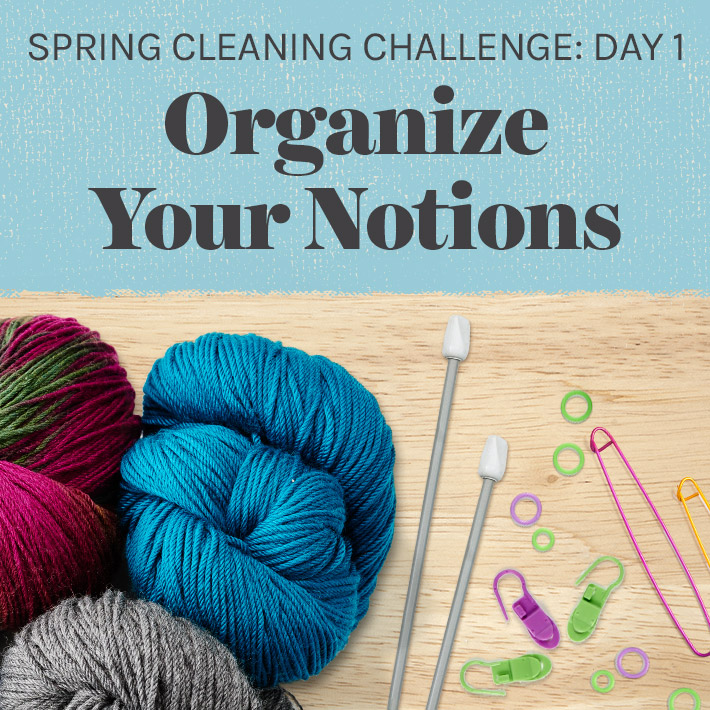 Spring Cleaning Day 1: Organize Your Notions