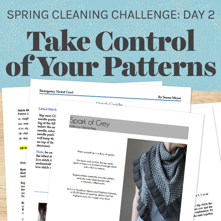 Spring Cleaning Challenge Day 2: Take Control of Your Patterns