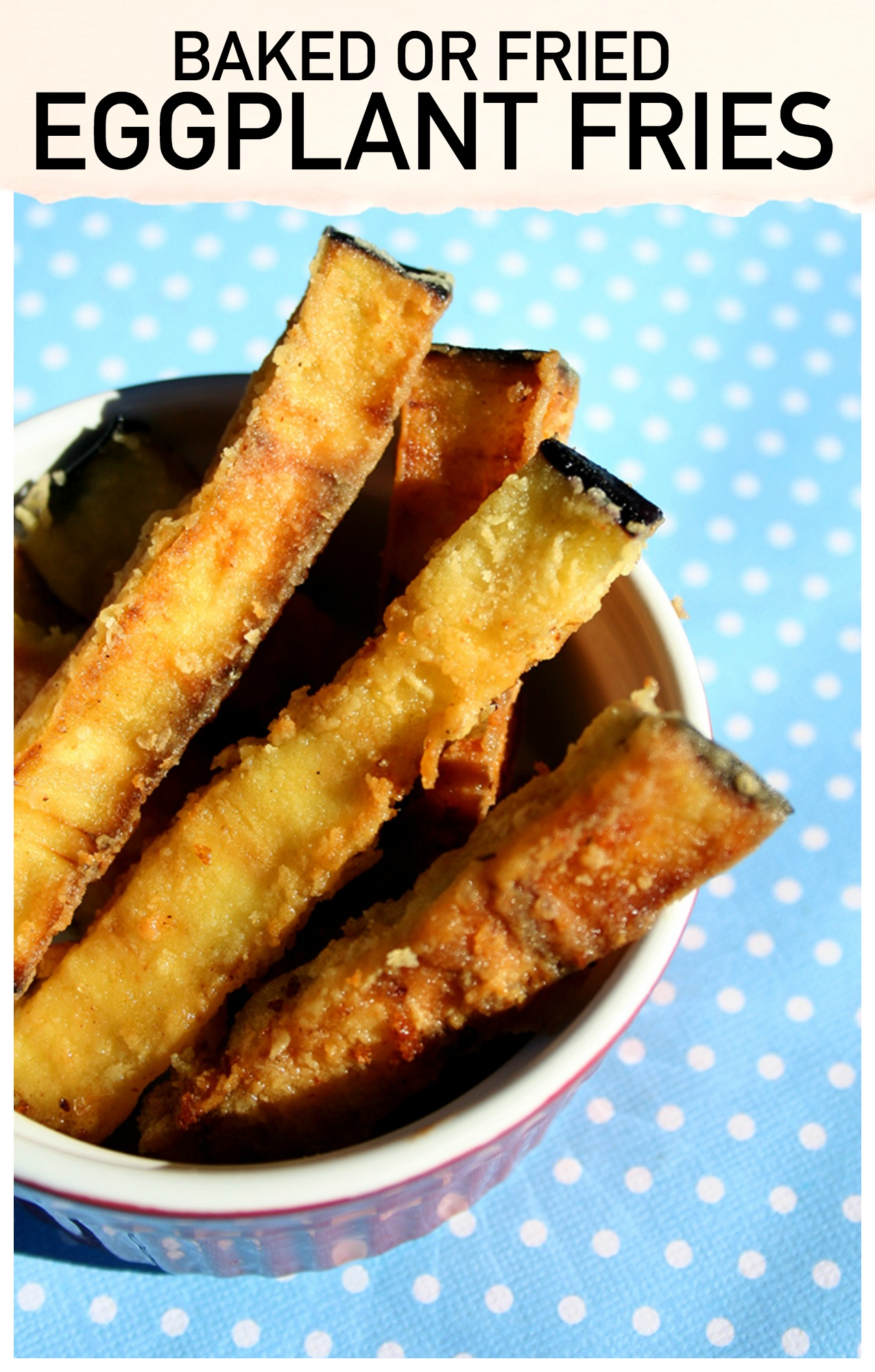 Baked or Fried Eggplant — Delicious and Good-for-You Side Dish!