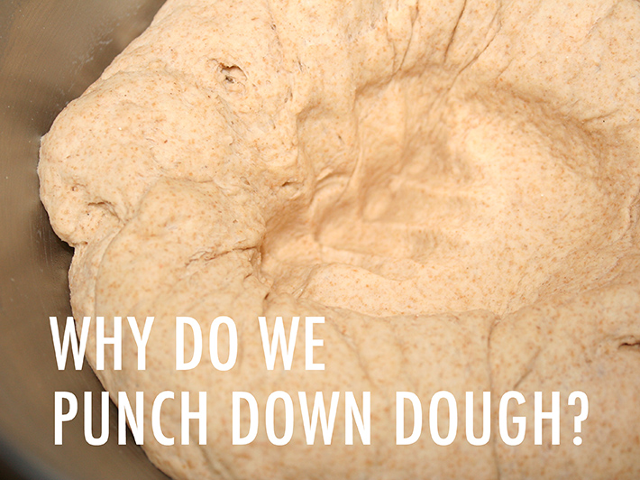 Why do we punch down dough?