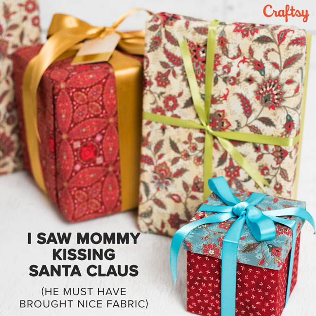 I saw mommy kissing Santa Claus (He Must Have Brought Nice Fabric)