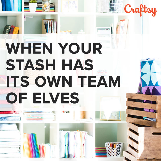 When Your Stash Has Its Own Team of Elves