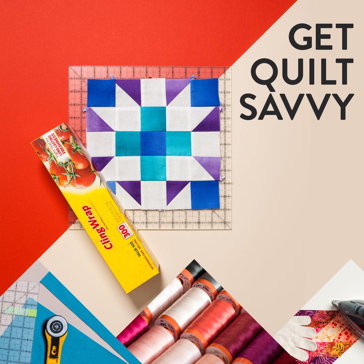 Get Quilt Savvy