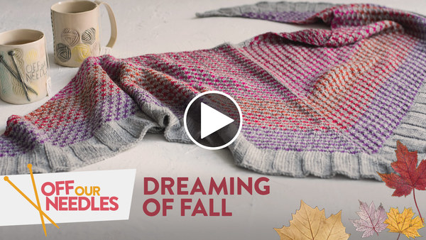 Off Our Needles - Dreaming of Fall