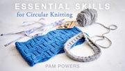 essential skills for circular knitting