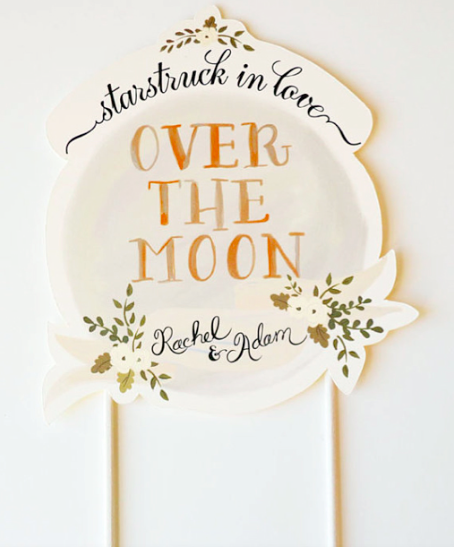 "Handmade Cake Topper Reading ""Over the Moon"""