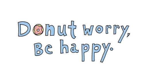 """Cartoon Reading, """"Doughnut worry, be happy"""""""