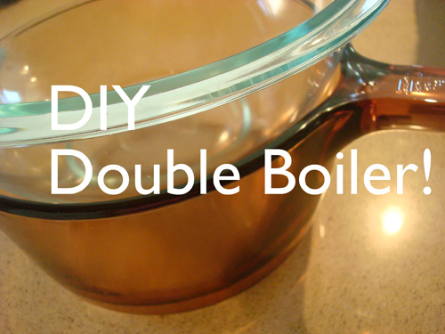 """Double Boiler Picture with Text Overlaying Reading """" DIY Double Boiler!"""""""