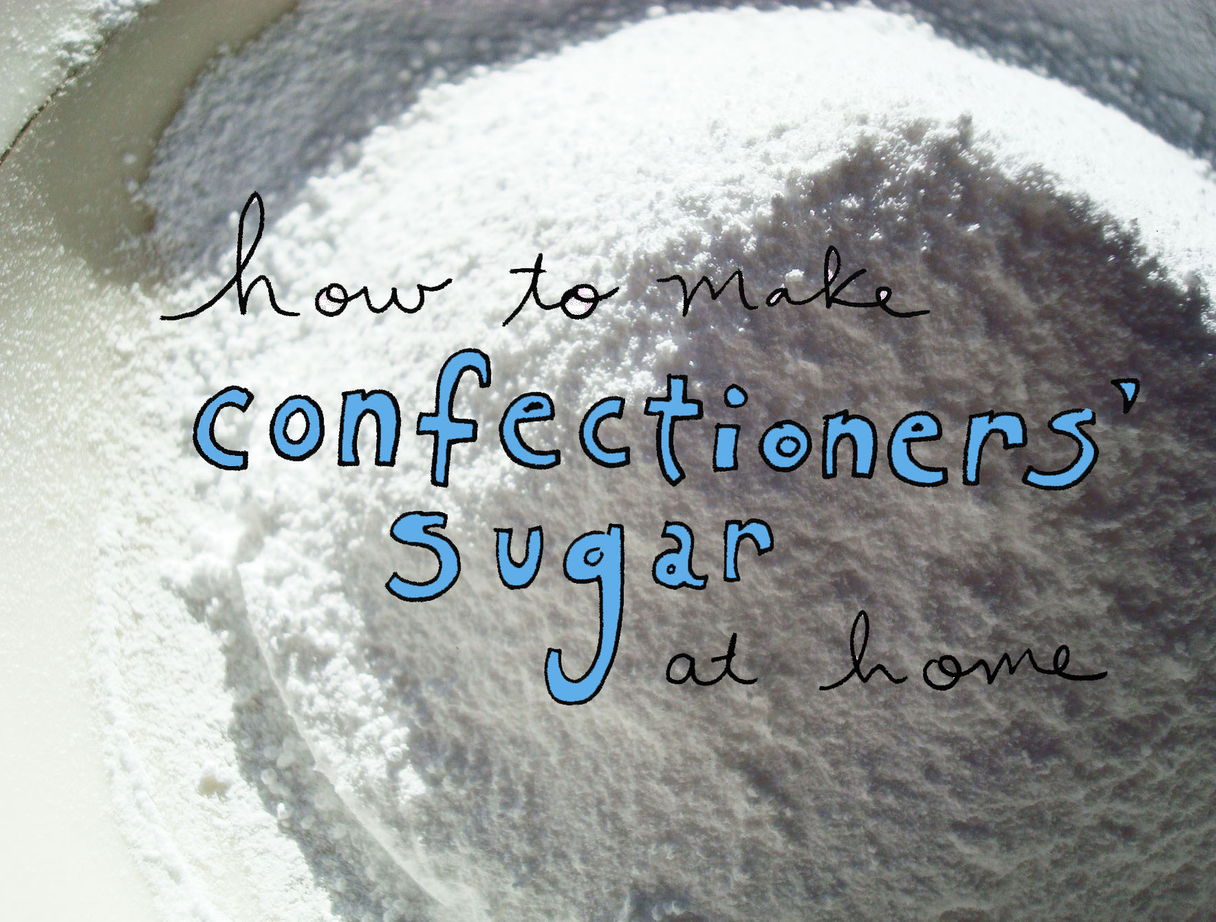 How to Make Confectioners' Sugar at Home
