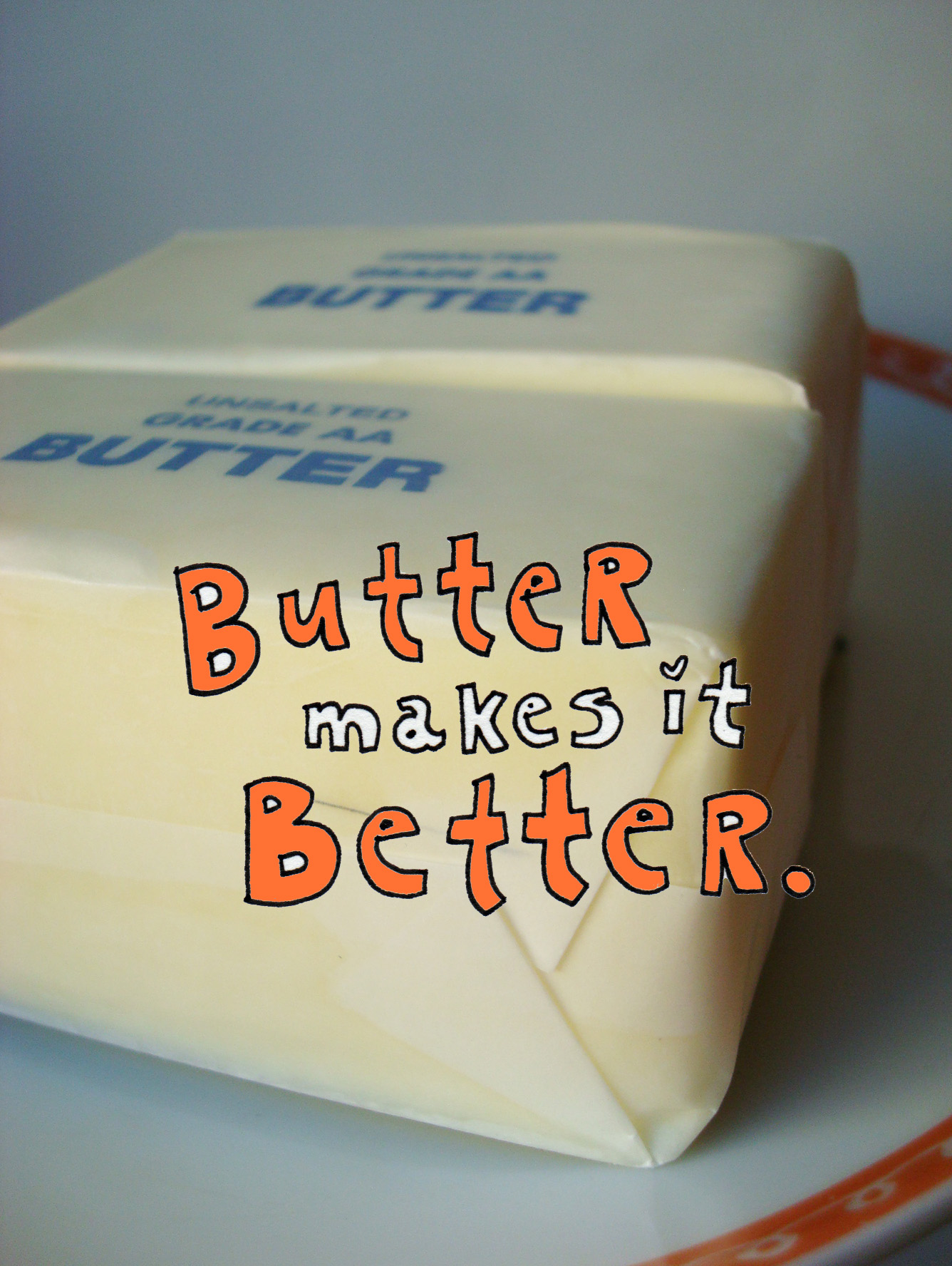"Sticks of Butter, Reading ""Butter Makes in Better"""