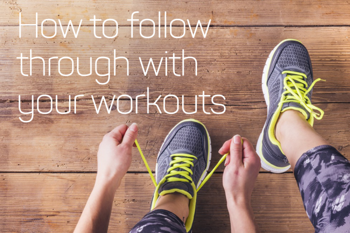 how-to-follow-through-with-your-workouts