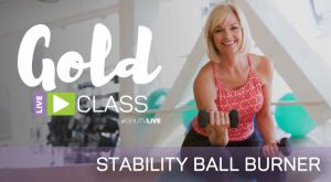 GOLD LIVE Class: Stability Ball Burner