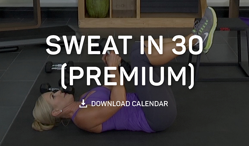 Sweat in 30 Premium