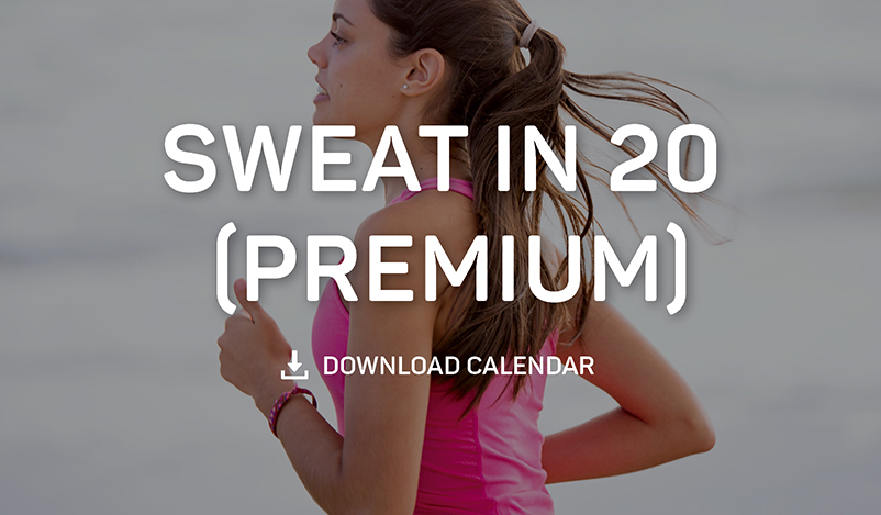 Sweat in 20 Premium