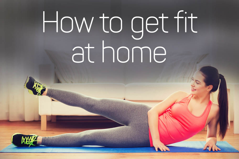 how to get fit at home - working out at home