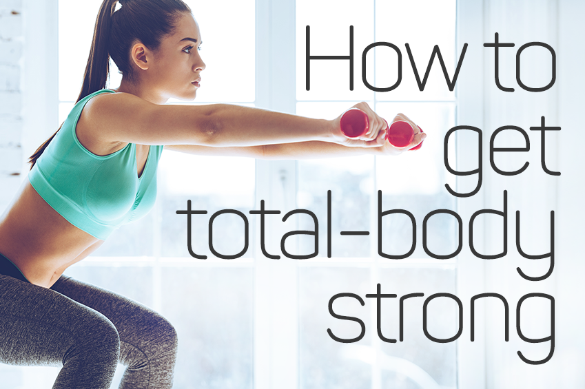 How to get total body strong