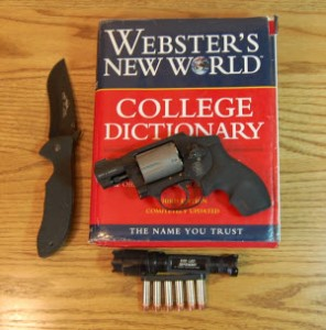 Tools for anyone prepared to defend themselves or their loved ones: a reliable gun, extra ammo, a good flashlight, a knife, and KNOWING THE RIGHT WORDS.