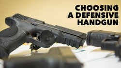 Choosing A Defensive Handgun