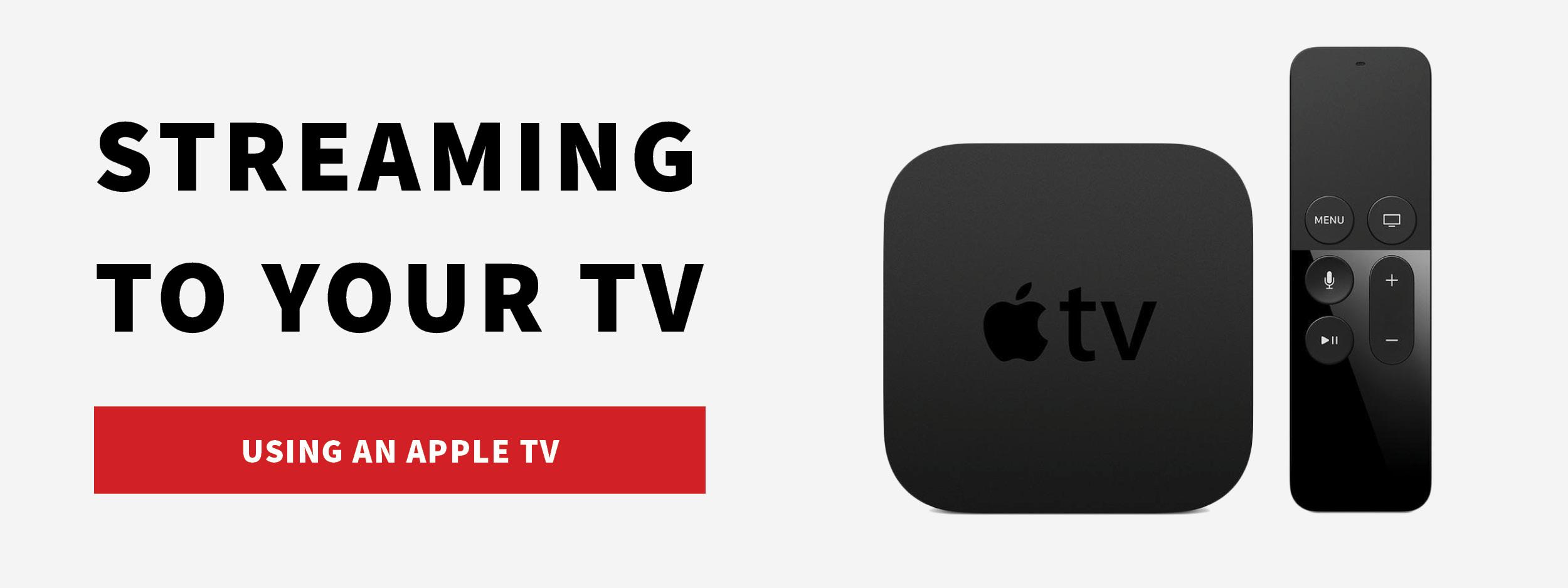 Stream using an Apple TV