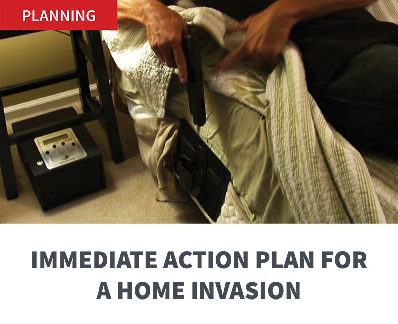 IMMEDIATE ACTION PLAN FOR A HOME INVASION