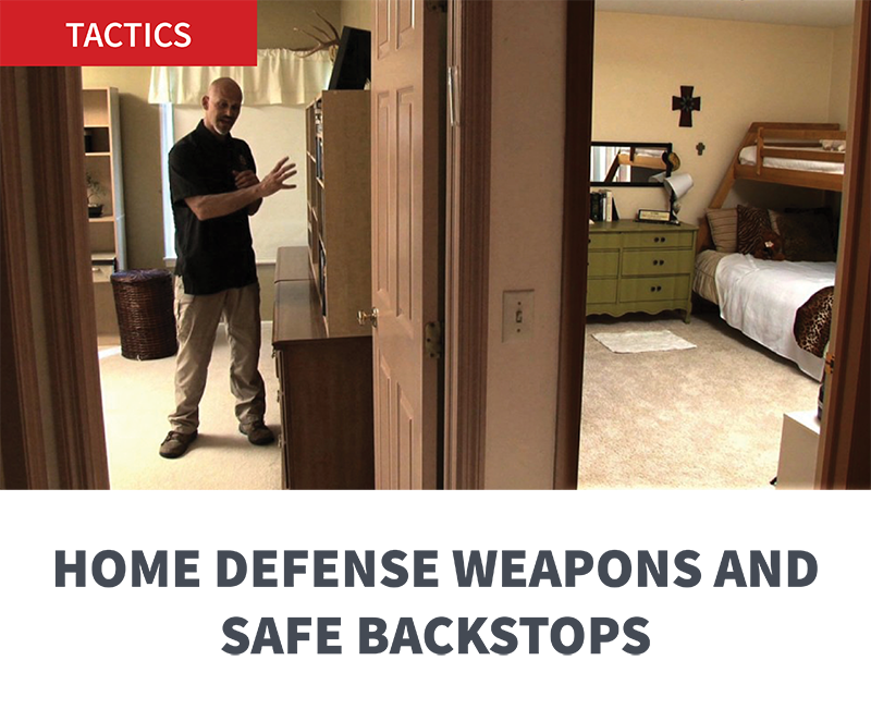 HOME DEFENSE WEAPONS AND SAFE BACKSTOPS
