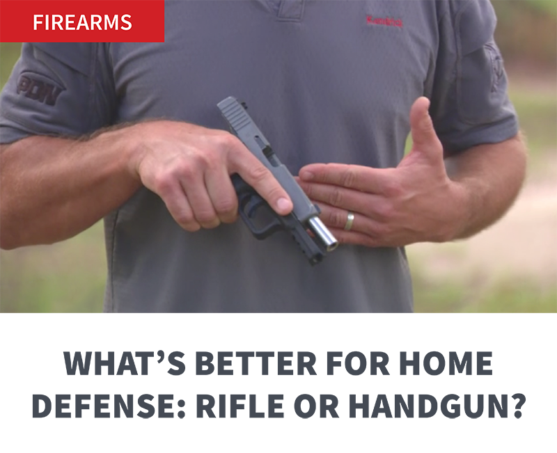 WHAT'S BETTER FOR HOME DEFENSE: RIFLE OR HANDGUN?
