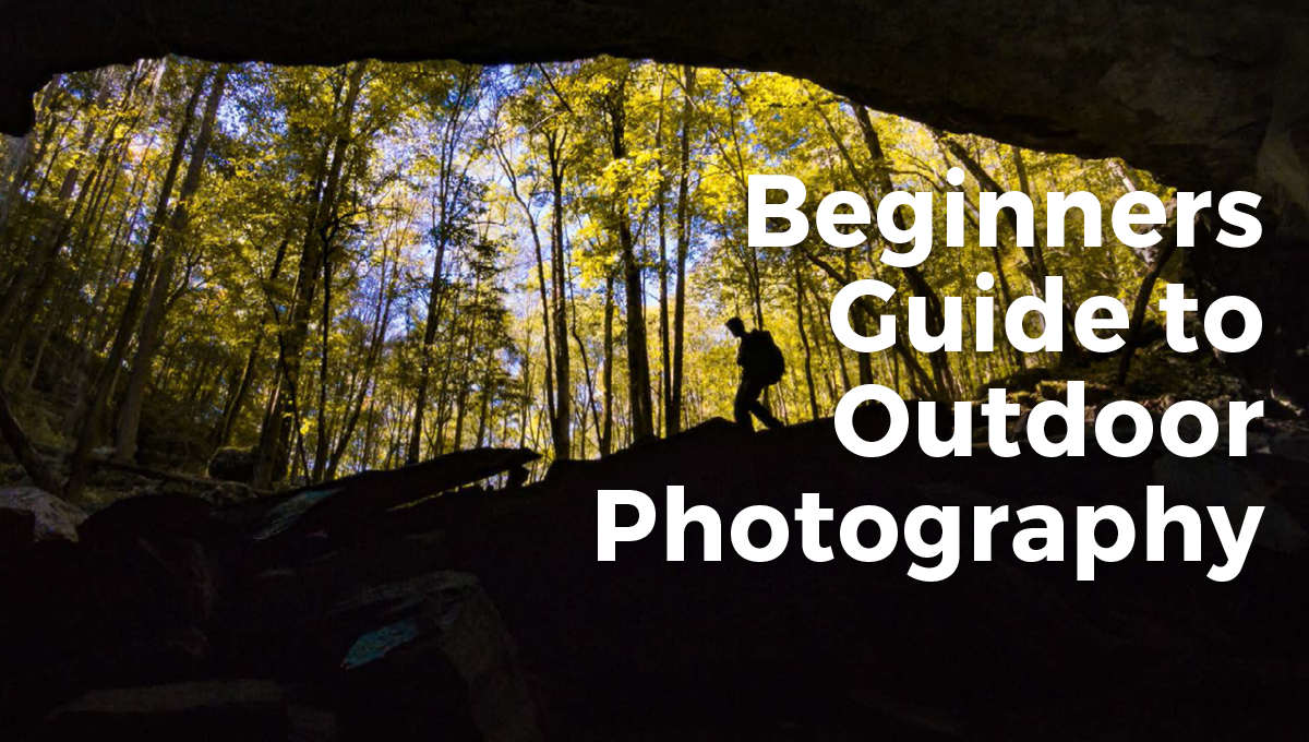 Beginners Guide to Outdoor Photography | Outdoor Photography