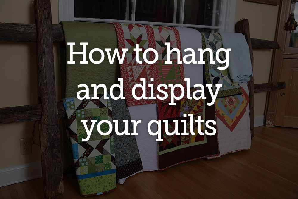 how-to-hang-and-display-quilts