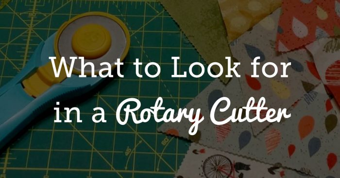 What to look for an a Rotary Cutter