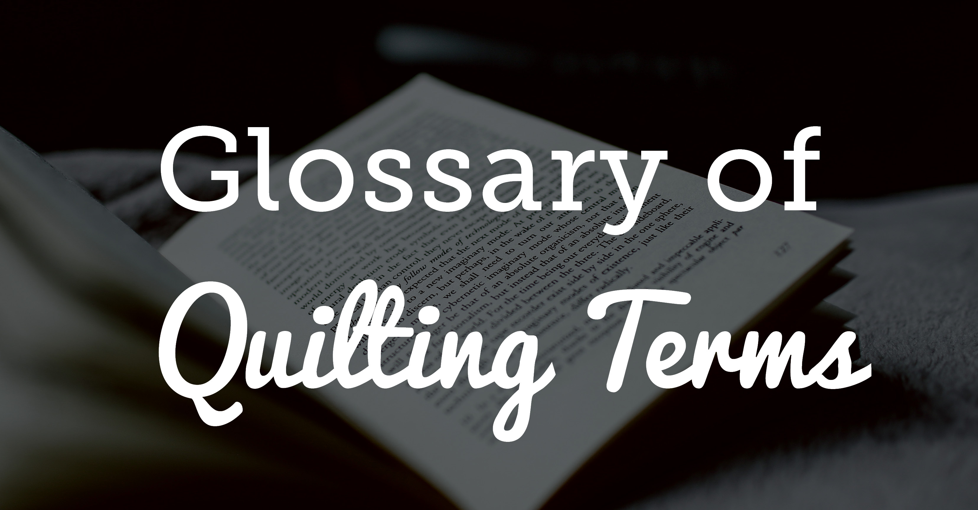 Glossary of Quilting Terms | National Quilters Circle