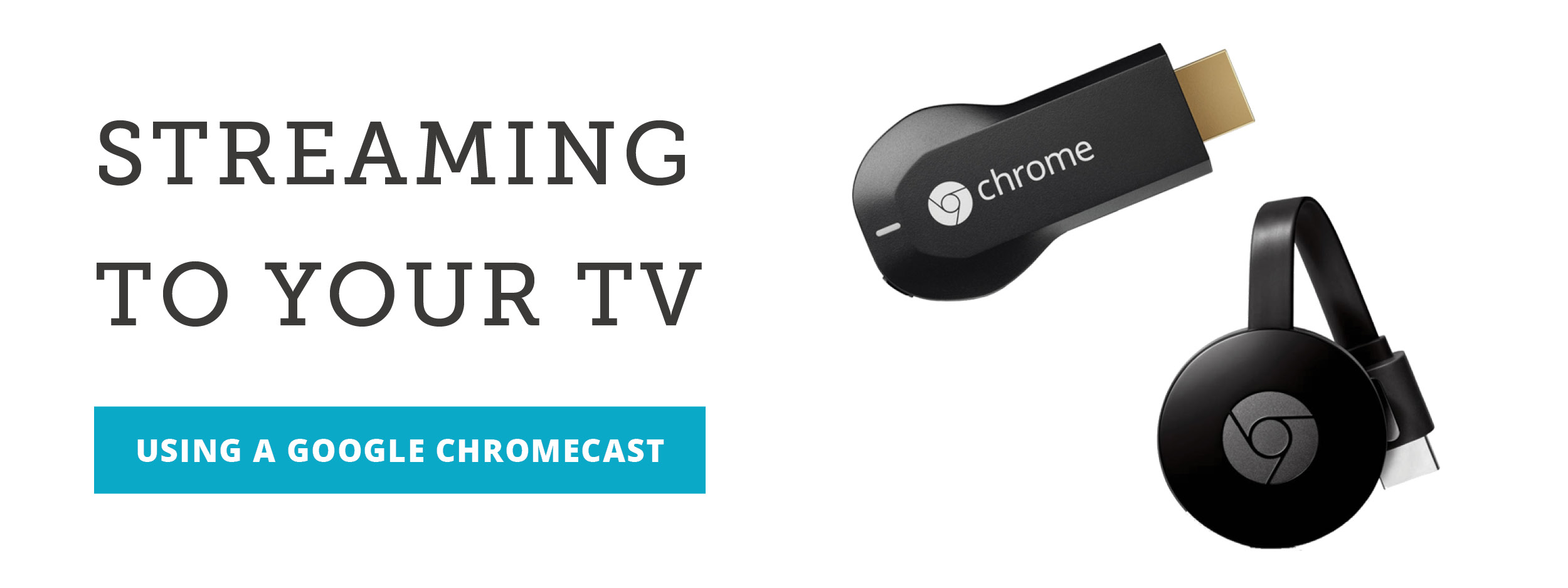 Stream using a Google Chromecast